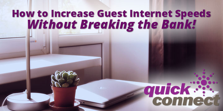 increase-guest-internet-speeds_quickConnect